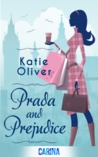 Prada and Prejudice - by Katie Oliver