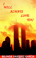 I Will Always Love You by Belinda Vasquez Garcia