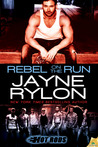 Rebel On The Run (Hot Rods, #4)