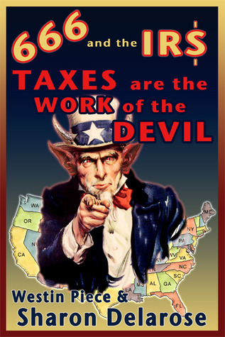 666 and the IRS: Taxes are the Work of the Devil [Kindle Edition]