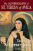 The Autobiography of St. Teresa of Avila Including the Relations: The Life of St. Teresa of Jesus
