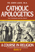 Catholic Apologetics by John Laux