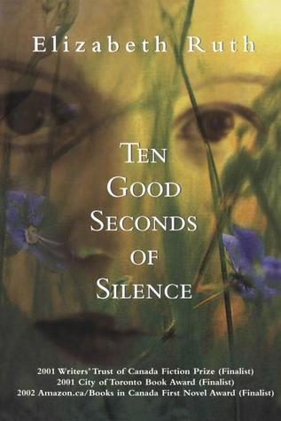 Ten Good Seconds of Silence by Elizabeth Ruth
