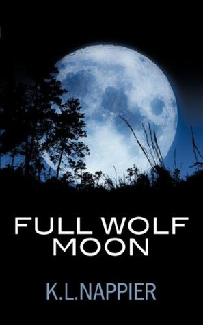Full Wolf Moon by K.L. Nappier
