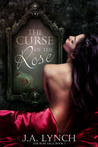 The Curse of the Rose (Rose Saga, #1)