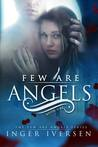 Few Are Angels by Inger Iversen