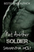 Not Another Soldier by Samantha Holt