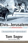 Elvis in Jerusalem: Post-Zionism and the Americanization of Israel