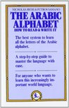 The Arabic Alphabet How to Read and Write It: How to Read and Write It