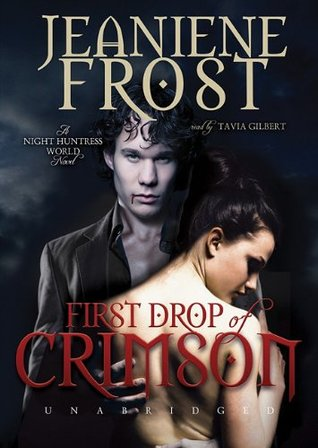 First Drop of Crimson (Night Huntress World, #1)