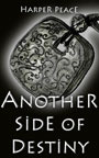 Another Side of Destiny by Harper Peace