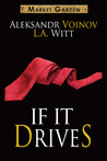 If It Drives (Market Garden, #7)