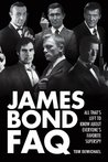 James Bond FAQ: All That's Left to Know About Everyone's Favorite Superspy (Faq Series)