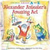 Alexander Anteater's Amazing Act (Animal Antics A to Z)