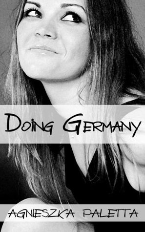 Doing Germany by Agnieszka Paletta