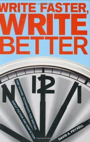 Write Faster, Write Better: Time-saving Techniques for Writing Great Fiction and Non-fiction