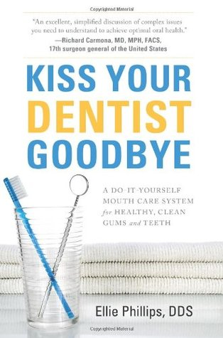Kiss Your Dentist Goodbye by Ellie  Phillips