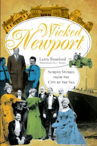 Wicked Newport by Larry Stanford