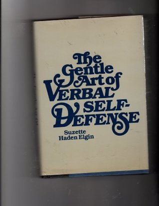 The Gentle Art of Verbal Self Defense by Suzette Haden Elgin
