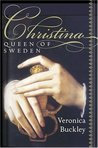 Christina, Queen of Sweden by Veronica Buckley