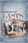 Something That Lasts: a novel