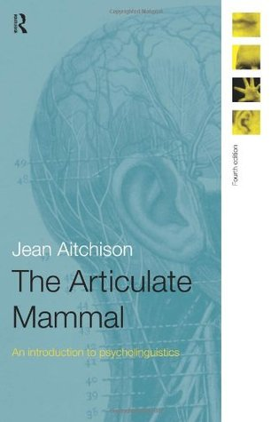 The Articulate Mammal by Jean Aitchison