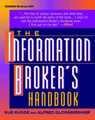 The Information Broker's Handbook by Sue Rugge