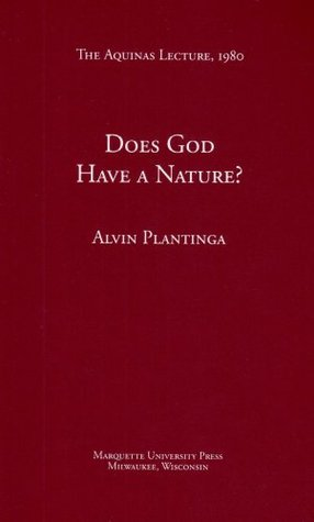 Does God Have a Nature? by Alvin Plantinga