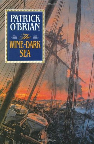 The Wine-Dark Sea by Patrick O'Brian