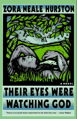 Their Eyes Were Watching God by Zora Neale Hurston