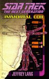 Immortal Coil: Star Trek The Next Generation