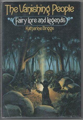 The Vanishing People: Fairy Lore and Legends
