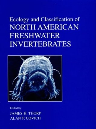 Ecology and Classification of North American Freshwater Inver... by James H. Thorp