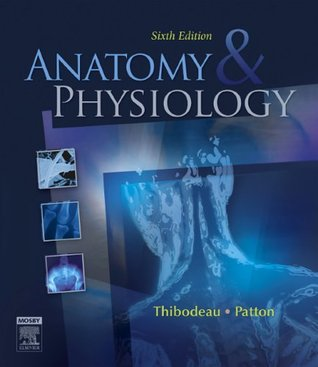 Anatomy & Physiology, 6e (ANATOMY AND PHYSIOLOGY (THIBODEAU))