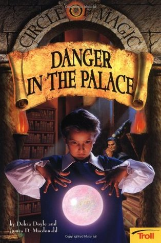 Danger in the Palace by Debra Doyle