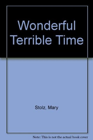 Wonderful Terrible Time by Mary Stolz