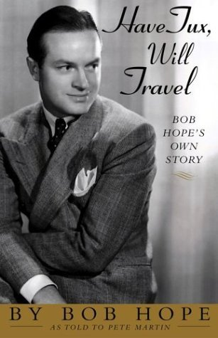 Have Tux, Will Travel by Bob Hope
