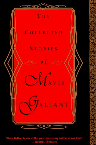 The Collected Stories of Mavis Gallant by Mavis Gallant