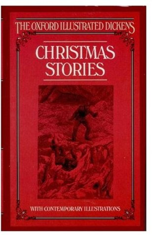 Christmas Stories (The Oxford Illustrated Dickens)