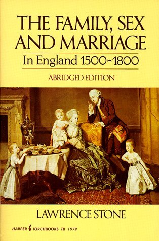 Family, Sex and Marriage in England 1500-1800 by Lawrence Stone