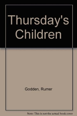 Thursday's Children by Rumer Godden