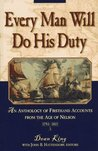 Every Man Will Do His Duty: An Anthology of Firsthand Accounts from the Age of Nelson