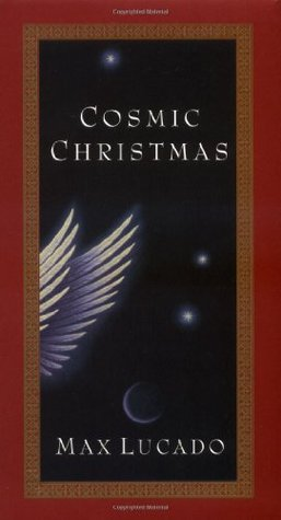 Cosmic Christmas by Max Lucado