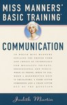 Miss Manners' Basic Training: Communication (Miss Manners Basic Training)