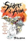The Spiders of Allah: Travels of an Unbeliever on the Frontline of Holy