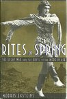 Rites of Spring: The Great War and the Birth of the Modern Age