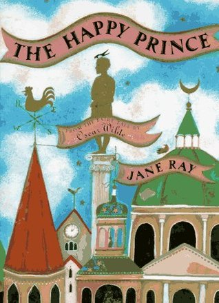The Happy Prince by Jane Ray