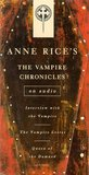 Vampire Chronicles: Interview with the Vampire, The Vampire Lestat, The Queen of the Damned (Anne Rice)