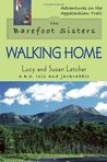 Barefoot Sisters Walking Home, The (Adventures on the Appalachian Trail)