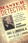 Master Detective: The Life and Crimes of Ellis Parker, America's Real Life Sherlock Holmes